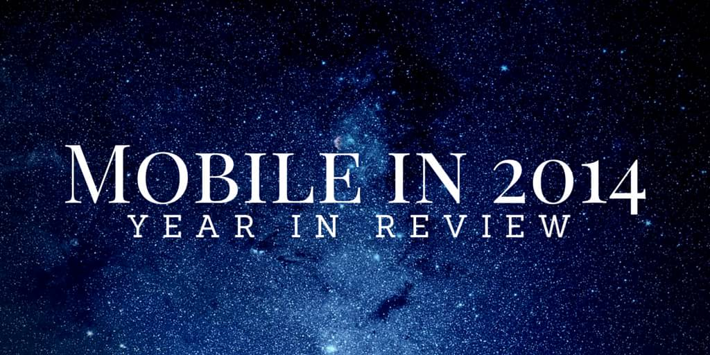 Mobile Apps: 2014 in Review